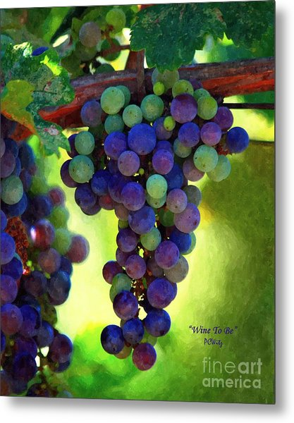 Wine To Be - Art Metal Print