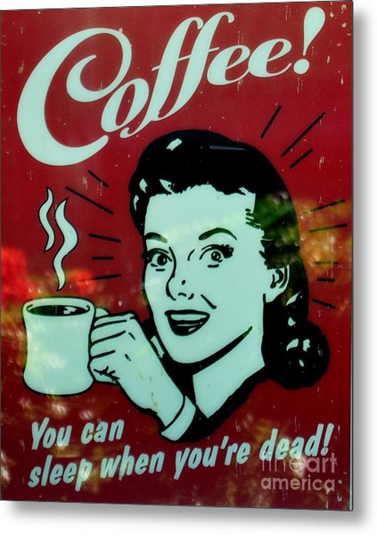 You Can Sleep When You Are Dead Metal Print