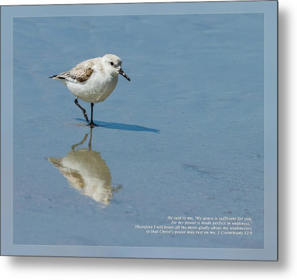 Metal Print featuring the photograph 2 Corinthians 12 9 by Dawn Currie