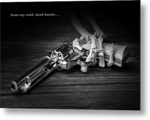 From My Cold, Dead Hands Metal Print