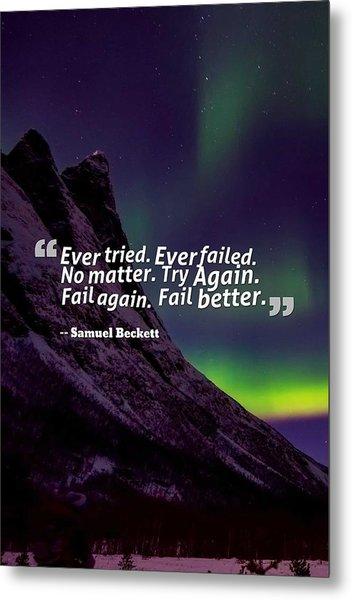 Inspirational Timeless Quotes - Samuel Beckett 2 Metal Print