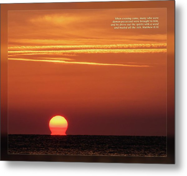 Metal Print featuring the photograph Matthew 8 16 by Dawn Currie