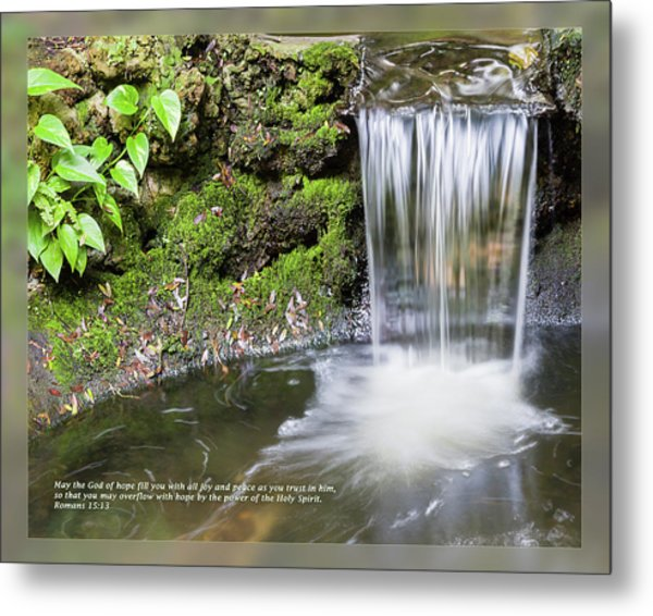 Metal Print featuring the photograph Romans 15 13 by Dawn Currie