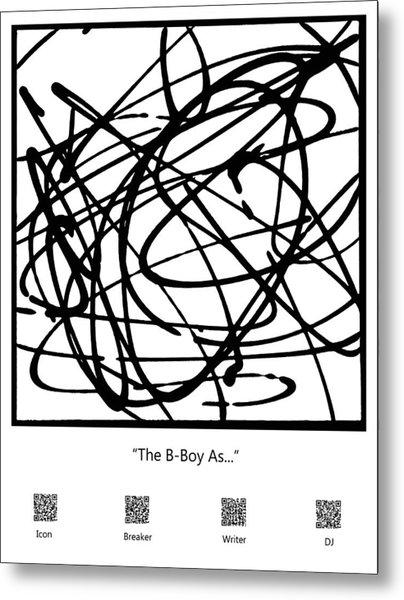 The B-boy As... Metal Print