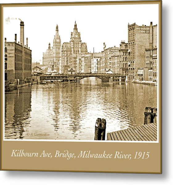 Kilbourn Avenue Bridge, Milwaukee River, C.1915, Vintage Photogr Metal Print