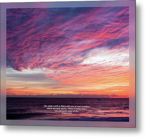 Metal Print featuring the photograph Psalm 65 8 by Dawn Currie