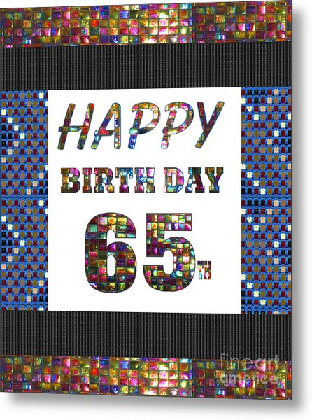 65th Happy Birthday Greeting Cards Pillows Curtains Phone Cases Tote By Navinjoshi Fineartamerica Metal Print
