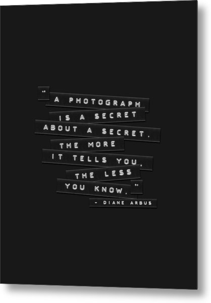 A Photograph Is A Secret Embossed Labels Metal Print