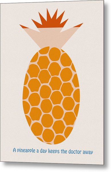 A Pineapple A Day Keeps The Doctor Away Metal Print by Frank Tschakert