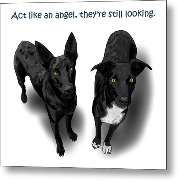 Act Like An Angel Metal Print