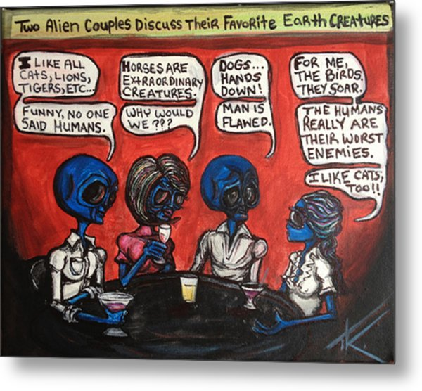Alien Couples Discuss The Earths Creatures Over Drinks Metal Print