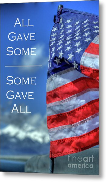 All Gave Some / Some Gave All Metal Print