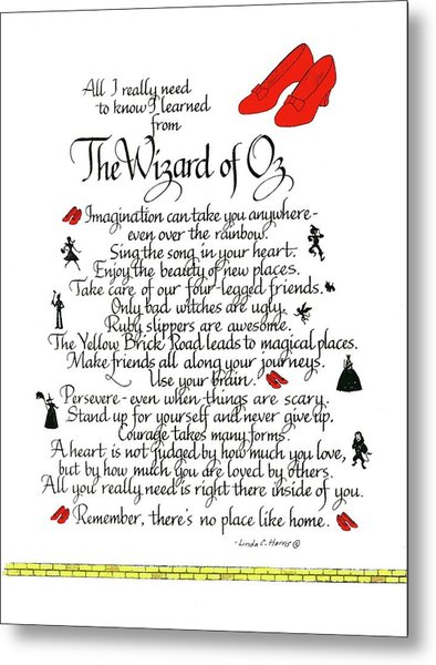 All I Need To Know I Learned From The Wizard Of Oz Metal Print