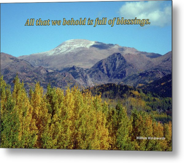 All That We Behold Is Full Of Blessings Metal Print