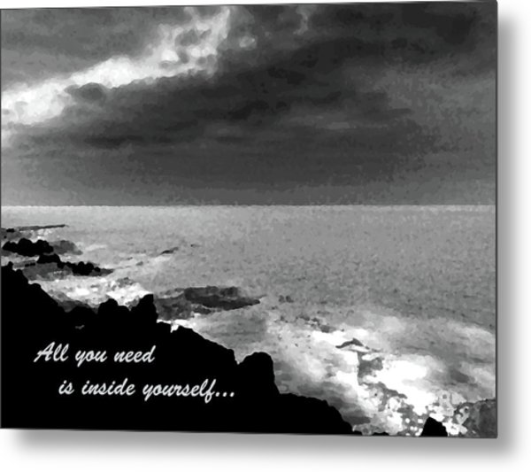 All You Need Is Inside Yourself Metal Print