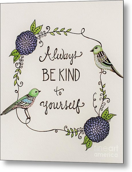 Always Be Kind To Yourself Metal Print
