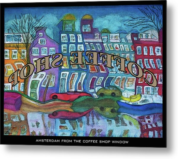 Amsterdam Through The Coffee Shop Window Metal Print