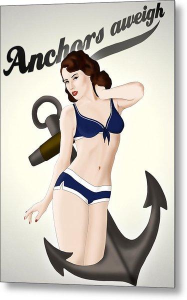 Anchors Aweigh - Classic Pin Up Metal Print