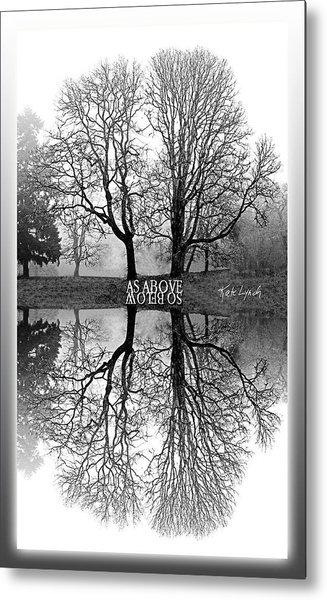 As Above So Below-mono I Metal Print