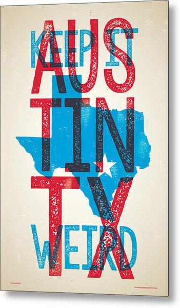 Austin Poster - Texas - Keep Austin Weird Metal Print