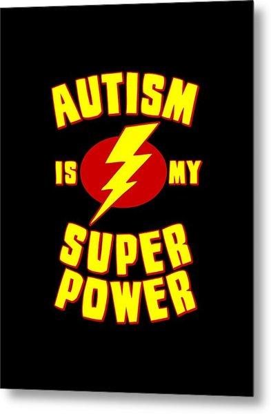Autism Is My Superpower Metal Print
