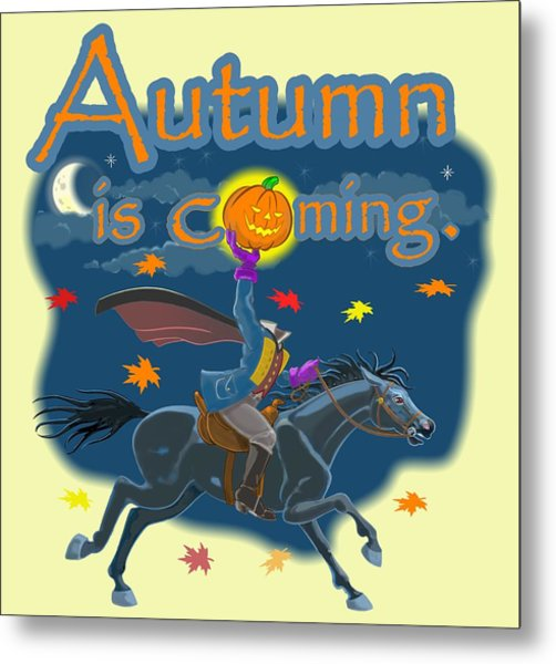 Autumn Is Coming Metal Print