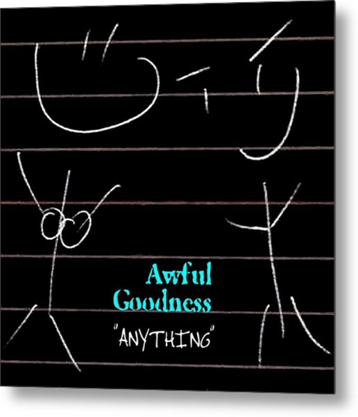 Awful Goodness - Anything Metal Print