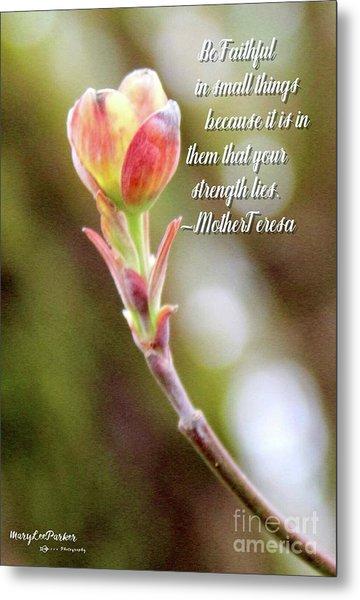 Be Faithful By Mother Teresa Metal Print