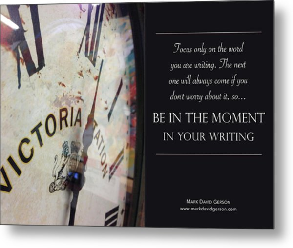 Be In The Moment In Your Writing Metal Print