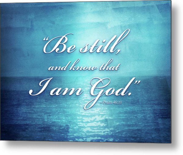 Be Still And Know Metal Print by Shevon Johnson