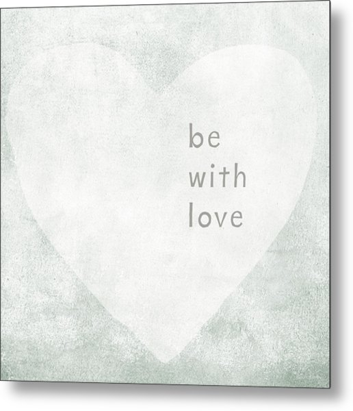 Be With Love - Art By Linda Woods Metal Print