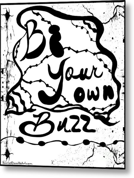 Be Your Own Buzz Metal Print