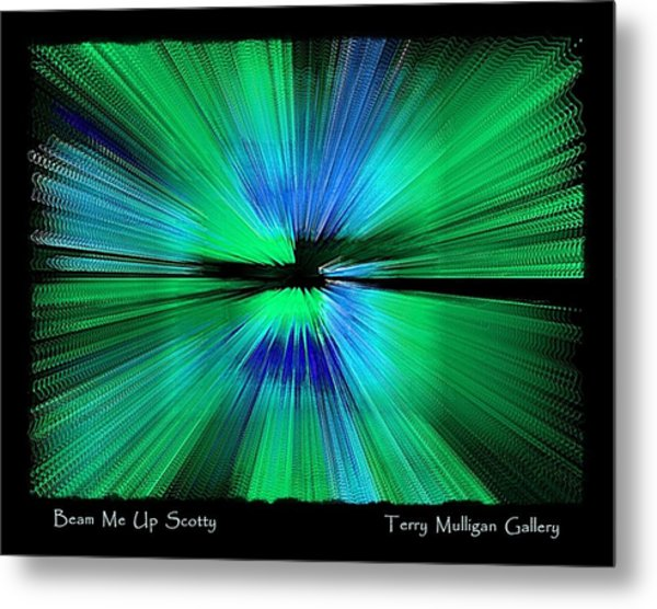 Beam Me Up Scotty Metal Print by Terry Mulligan