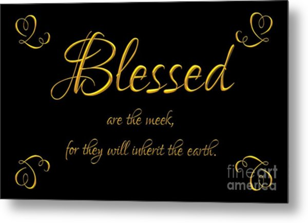 Metal Print featuring the digital art Beatitudes Blessed Are The Meek For They Will Inherit The Earth by Rose Santuci-Sofranko