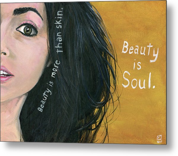 Beauty Is Soul Metal Print