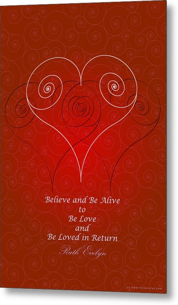 Believe And Be Alive Metal Print