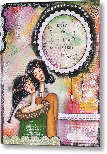 Best Friends By Heart, Sisters By Soul Metal Print