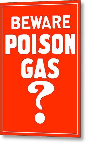 Beware Poison Gas - Wwi Sign Metal Print