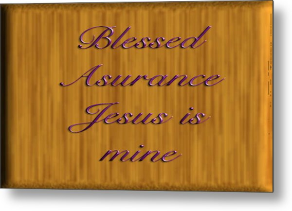 Blessed Asurance Metal Print by Philip McDonald