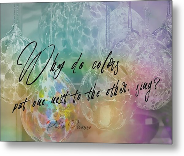 Blown Glass Quote Metal Print by JAMART Photography