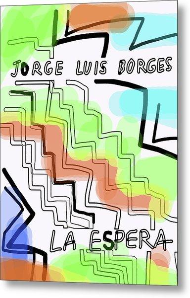 Borges The Wait Short Story  Metal Print