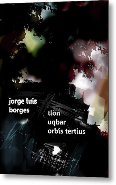 Borges Tlon Poster  Metal Print