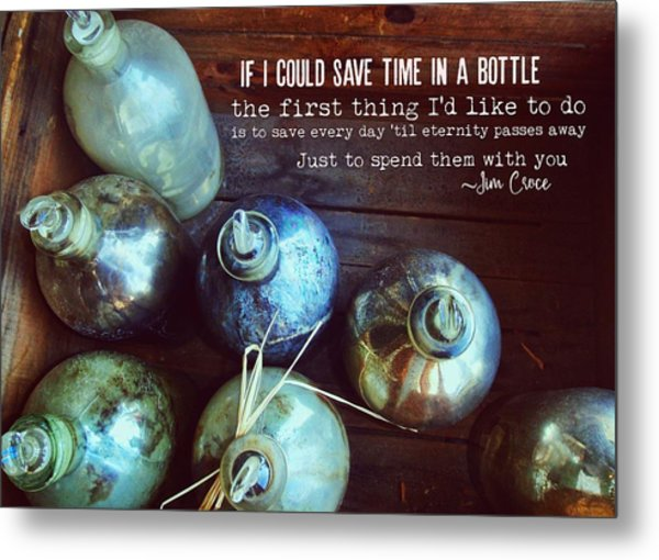 Bottled Time Quote Metal Print by JAMART Photography
