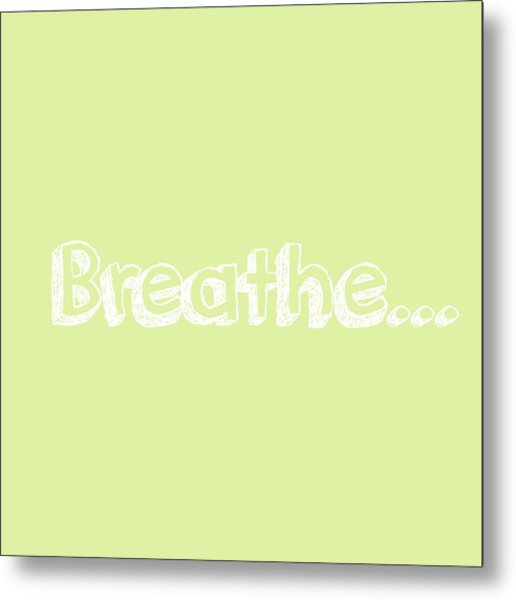 Breathe - Customizable Color Metal Print