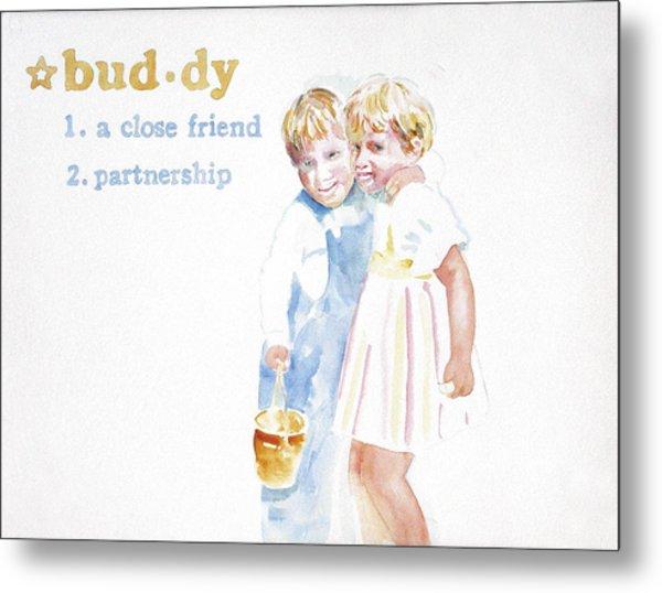 Buddy Metal Print by Janice Crow
