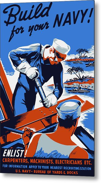 Build For Your Navy - Ww2 Metal Print