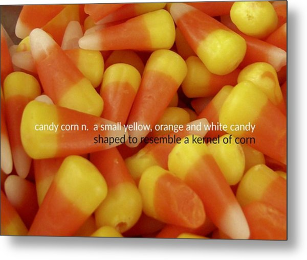 Candy Corn Quote Metal Print by JAMART Photography