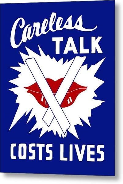 Careless Talk Costs Lives  Metal Print