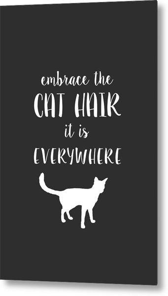 Cat Hair Metal Print