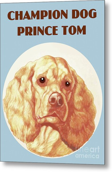 Champion Dog Prince Tom Metal Print